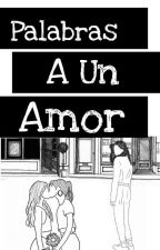 Palabras A Un Amor by Sugeyjoss31