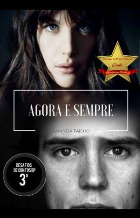 Agora e Sempre by Autora_AmandaZ