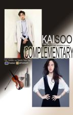 COMPLEMENTARY  [KAISOO FF] by Rosiebear01