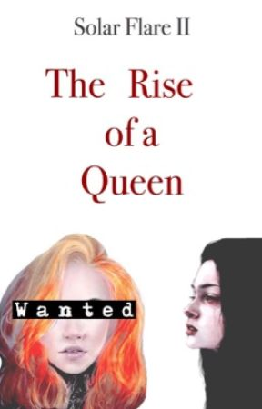 Solar Flare: The Rise of a Queen by Jade-the-Writer