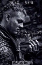BONELESS : Partie 2 | vikings by drauhllamy