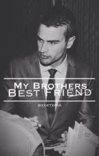 My Brothers Best Friend by BxxkTxpia