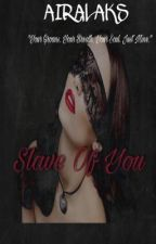 SLAVE OF YOU  by Airalaks