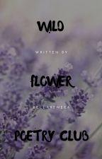 Wild Flower Poetry Club by bellarenee8