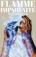 Flamme Imparafaite ➳ {Poetry} by Literatic
