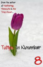 Tulips In November by Shannyeight