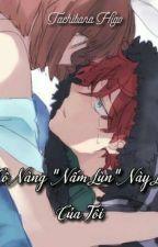 """[ yandere ] Cô nàng """"nấm lùn"""" này là của tôi. by TachibanaHigo"""