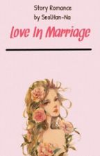 Love In Marriage [ New Version ] by SeolHan-Na