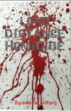 Long Distance Homicide by aurelia_ardhani