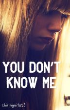 You don't know me  ( T1) [terminé] by amelied15
