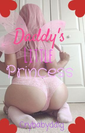 Daddy's Little Princess (Daddy x Reader) by Crybabyddlg