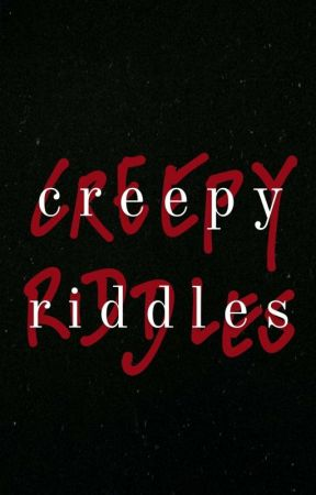 Creepy Riddles by random_user_dream