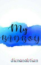 MY BADBOY by dienasabtian