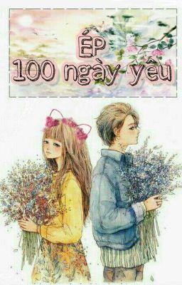 Đọc truyện ÉP 100 ngày yêu ..💙