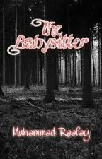The Babysitter by E-Pen-Writer