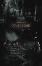 cover shop | graphics [ OPEN ] by nophotoshop