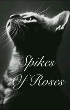 Spikes of Roses  by paahtiksenstoorit