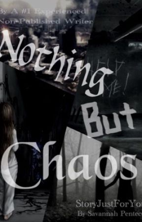 Nothing But Chaos by StoryJustForYou