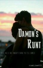 Damon's Runt (Slow Updates) by novel_lover101
