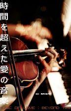 Music Of Love : Beyond Time by Ravena_Meiya