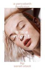 One Night... (Percabeth  AU) by smilingxsarah