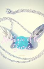 Necklace of the Fairies (ON HOLD) by MayaizQWEEN