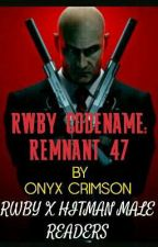 -RWBY Codename: Remnant 47 ( RWBY X Male Hitman Readers)- by SupremeMasterDawn