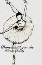 Dance until you die (Harry Styles) *Slow Updates* by Horans_Beauty