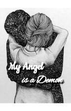 My Angel is a Demon by Deynnggg