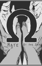 Mate - Omegaverse (BxB) by Ami_Dami