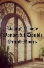 Behind Those Wonderful Double Grand Doors // StinGue // by EucliffeCheney