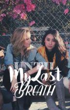 Until My Last Breath by Girlisti