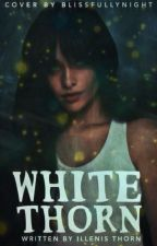 White Thorn by IllenisThorn