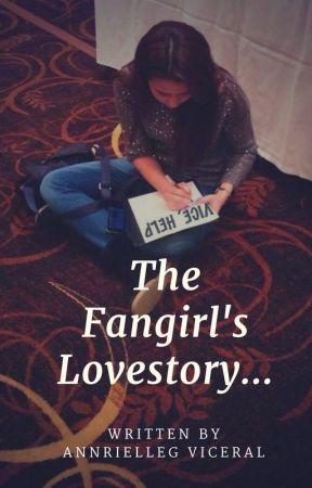 The Fangirl's Lovestory by annrielleg