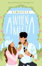 When A Meet A by kimhye15
