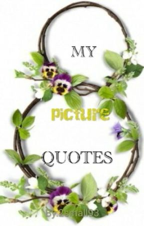 MY PICTURE QUOTES by 2small93