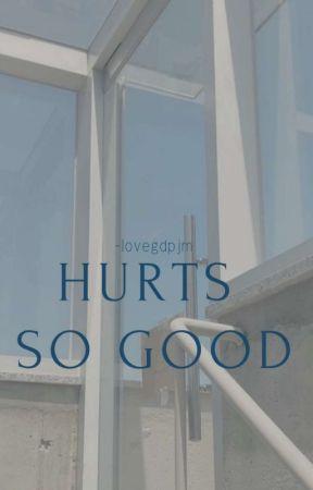 HURTS SO GOOD [GD] DISCON. by -lovegdpjm