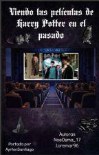 Viendo las Películas de Harry Potter en el Pasado(LUMOSAWARDS2018) by loremar96