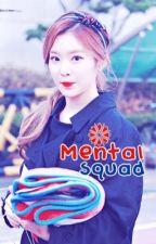 Mental Squad♡ by biassingkookie