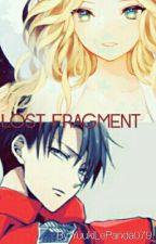 Lost Fragment [Livai x Oc - Terminé] by YuukiLePanda079