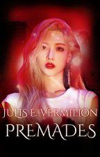 Julis E. Vermilion Premades by ravenxblood