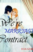 WE'RE MARRIAGE CONTRACT (On Hiatus) by Harazuki26