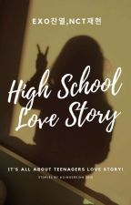 High School Love Story [COMPLETE] by chickenyeol