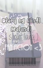 Diary ng hindi malandi (Slight Lang) Fan Fiction by theclairearevalo
