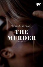 The Murder ♦︎ by Blueberryvodca