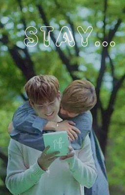 Đọc truyện (YunChan|Medium Fic)Stay