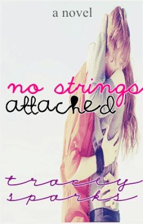 No Strings Attached by TraceySparks