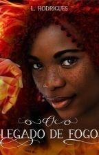 O Legado de Fogo by She_Scribbles