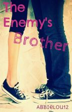 The Enemy's Brother (On Hold) by abbielou12