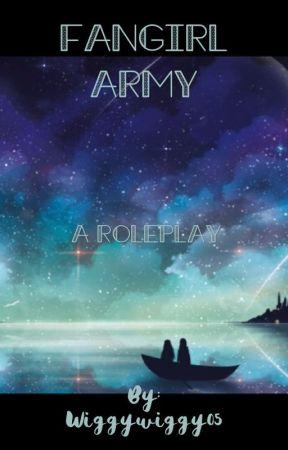 FANGIRL army Roleplay by Wiggywiggy05